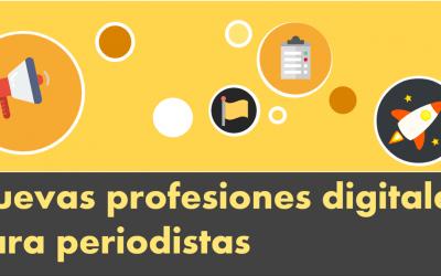 Nuevas profesiones digitales para periodistas