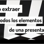 Cómo extraer todos los elementos multimedia de una presentación