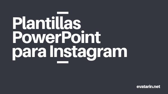 Plantillas de PowerPoint para Instagram [gratis]