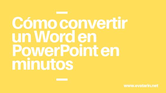 Cómo pasar de Word a PowerPoint en minutos