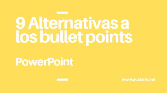 Alternativas a los bullet points