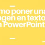 Como poner imágenes en texto en PowerPoint