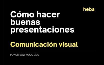 Cómo crear una presentación de impacto: comunicación visual