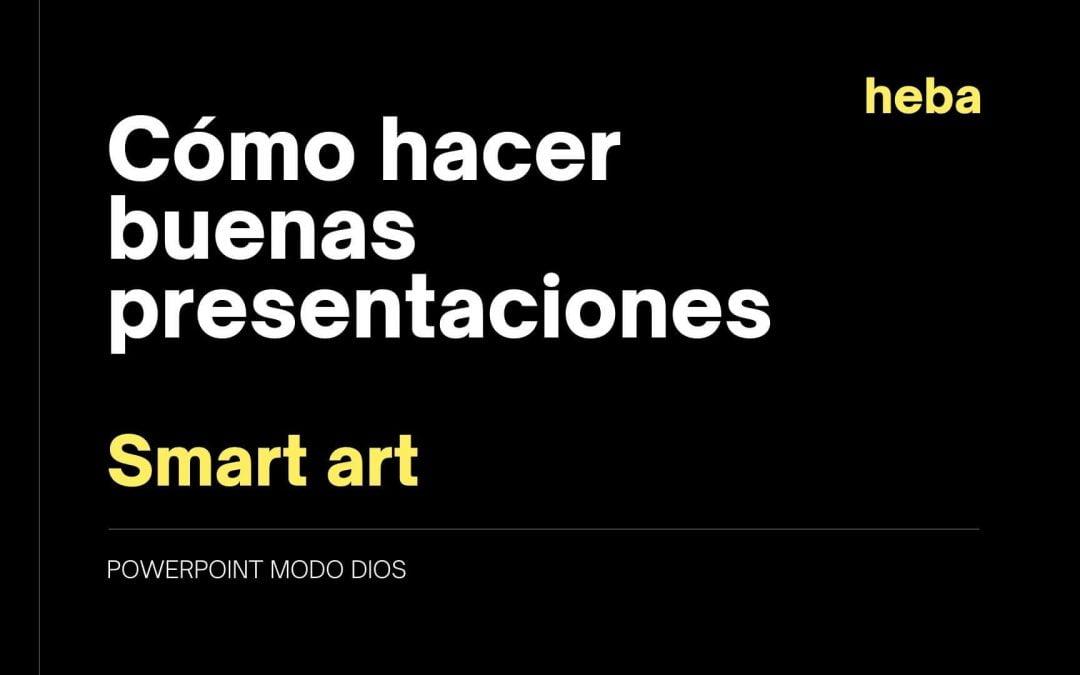 Cómo crear una presentación de impacto: smart-art