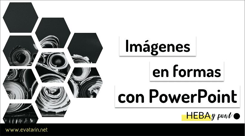 Pon imágenes en formas en PowerPoint